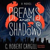 Dreams and Shadows - C. Robert Cargill - audiobook