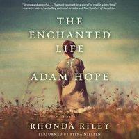 Enchanted Life of Adam Hope - Rhonda Riley - audiobook