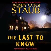 Last to Know - Wendy Corsi Staub - audiobook