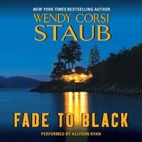 Fade to Black - Wendy Corsi Staub - audiobook