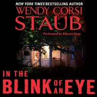 In the Blink of an Eye - Wendy Corsi Staub - audiobook