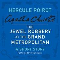 Jewel Robbery at the Grand Metropolitan - Agatha Christie - audiobook
