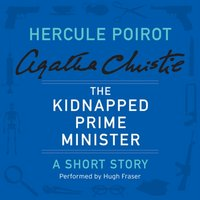 Kidnapped Prime Minister - Agatha Christie - audiobook