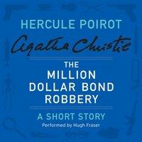 Million Dollar Bond Robbery - Agatha Christie - audiobook