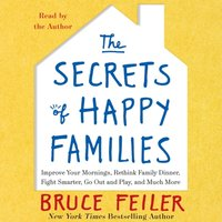 Secrets of Happy Families - Bruce Feiler - audiobook