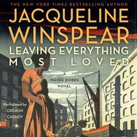 Leaving Everything Most Loved - Jacqueline Winspear - audiobook