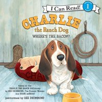 Charlie the Ranch Dog: Where's the Bacon? - Ree Drummond - audiobook