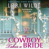 Cowboy Takes a Bride - Lori Wilde - audiobook