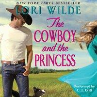 Cowboy and the Princess - Lori Wilde - audiobook