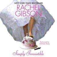 Simply Irresistible - Rachel Gibson - audiobook