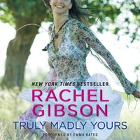 Truly Madly Yours - Rachel Gibson - audiobook