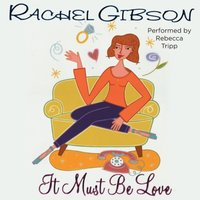 It Must Be Love - Rachel Gibson - audiobook