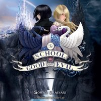 School for Good and Evil - Soman Chainani - audiobook