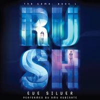 Rush - Eve Silver - audiobook