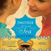 Together Tea - Marjan Kamali - audiobook