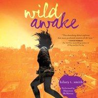 Wild Awake - Hilary T. Smith - audiobook