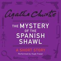 Mystery of the Spanish Shawl - Agatha Christie - audiobook