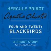 Four-and-Twenty Blackbirds - Agatha Christie - audiobook
