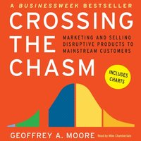 Crossing the Chasm - Geoffrey A. Moore - audiobook