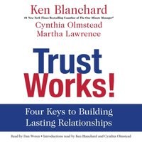 Trust Works! - Ken Blanchard - audiobook