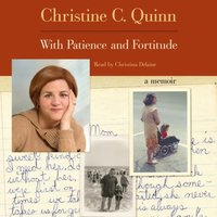 With Patience and Fortitude - Christine Quinn - audiobook