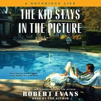 Kid Stays in the Picture - Robert Evans - audiobook
