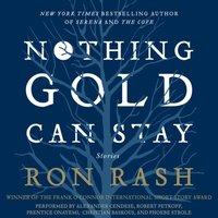 Nothing Gold Can Stay - Ron Rash - audiobook