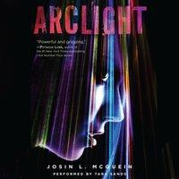 Arclight - Josin L. McQuein - audiobook