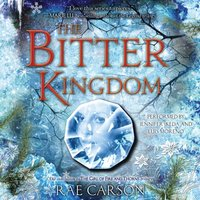 Bitter Kingdom - Rae Carson - audiobook