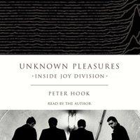 Unknown Pleasures - Peter Hook - audiobook