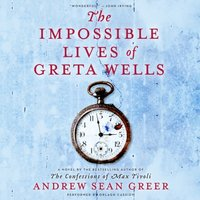 Impossible Lives of Greta Wells - Andrew Sean Greer - audiobook