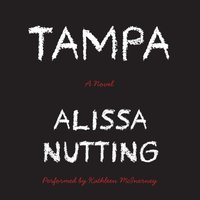 Tampa - Alissa Nutting - audiobook