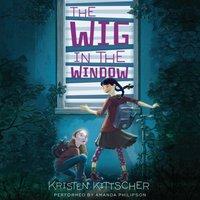 Wig in the Window - Kristen Kittscher - audiobook