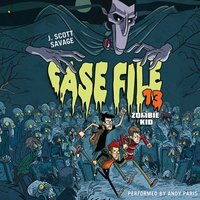 Case File 13: Zombie Kid - J. Scott Savage - audiobook