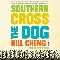 Southern Cross the Dog - Bill Cheng - audiobook