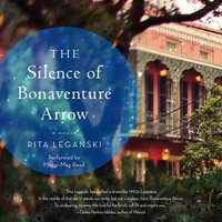 Silence of Bonaventure Arrow - Rita Leganski - audiobook