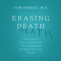 Erasing Death - Sam Parnia - audiobook