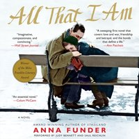 All That I Am - Anna Funder - audiobook