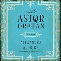 Astor Orphan - Alexandra Aldrich - audiobook