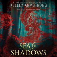 Sea of Shadows - Kelley Armstrong - audiobook