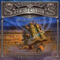 House of Secrets: Battle of the Beasts - Chris Columbus - audiobook