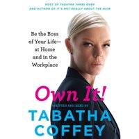 Own It! - Tabatha Coffey - audiobook