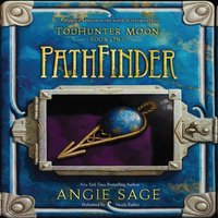TodHunter Moon, Book One: PathFinder - Angie Sage - audiobook