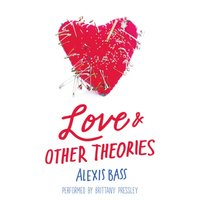 Love and Other Theories - Alexis Bass - audiobook