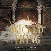 Wicked Thing - Rhiannon Thomas - audiobook