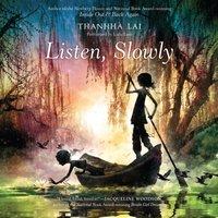 Listen, Slowly - Thanhha Lai - audiobook