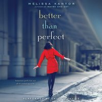 Better Than Perfect - Melissa Kantor - audiobook