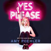 Yes Please - Amy Poehler - audiobook
