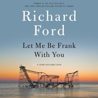 Let Me Be Frank With You - Richard Ford - audiobook