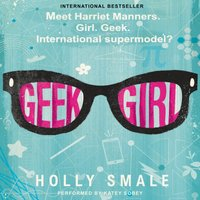 Geek Girl - Holly Smale - audiobook